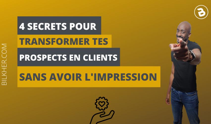 4-secrets-pour-transformer-prospects-en-clients-